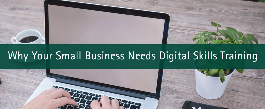 Text: Why your small business needs digital skills training
